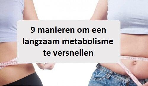 Versnellen van je metabolisme met deze 9 tips